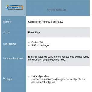 Canal liston Perfirey Panel Rey 800338. Cal. 20 de 3.96m de largo Presentación 1 pieza. Evita el pandeo, concentra las cargas hacia el punto de contacto del colgante.